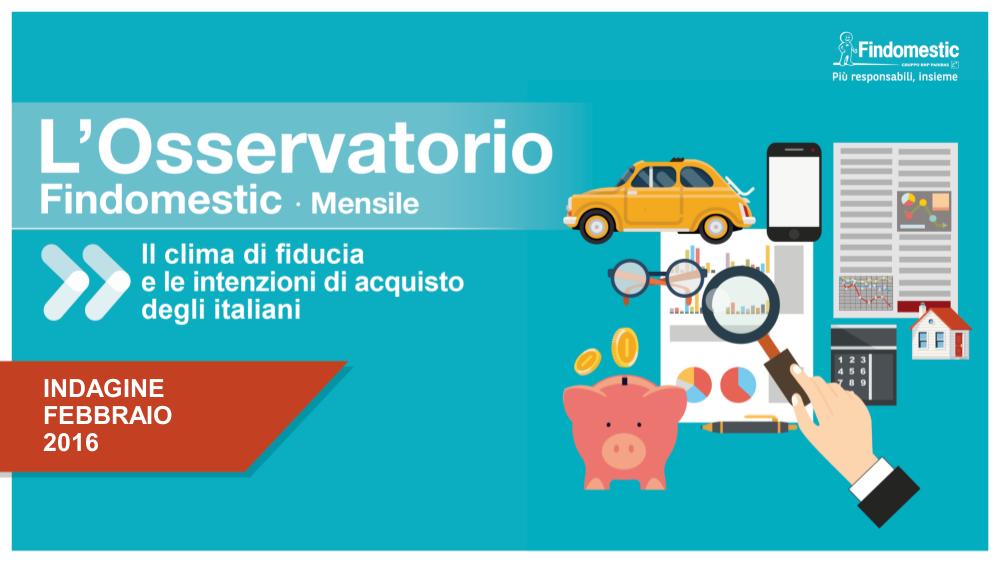 Osservatorio Mensile Febbraio 2016: rallenta la propensione all'acquisto di auto, crescono gli intenzionati ad acquistare mobili, pc ed elettrodomestici