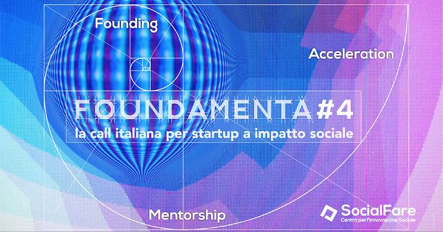 FOUNDAMENTA #4, la Call per startup a impatto sociale