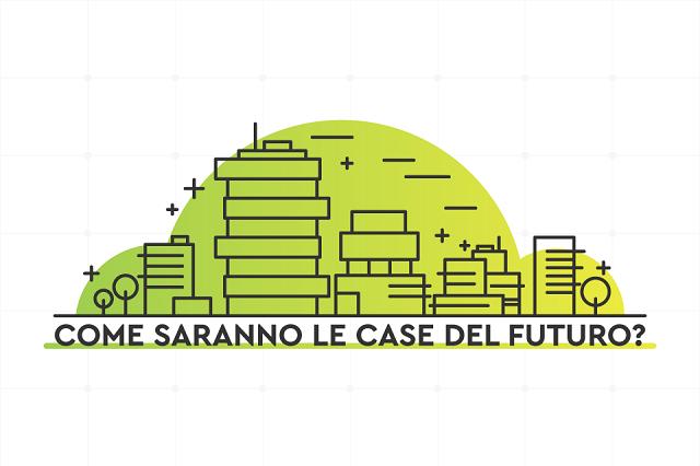 Come saranno le case del futuro in Italia? Ecosostenibili e hi-tech