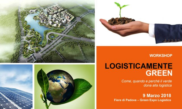"Workshop ""Logisticamente Green"": perché il verde dona alla logistica"