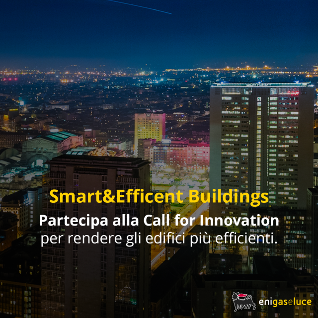 "Eni gas e luce lancia ""Smart&Efficient Buildings"": la Call for Innovation aperta a Startup e PMI per l'efficienza energetica dei condomini"