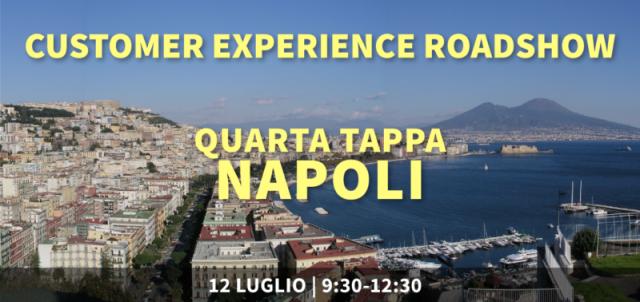 Il Customer Experience Roadshow fa tappa a Napoli