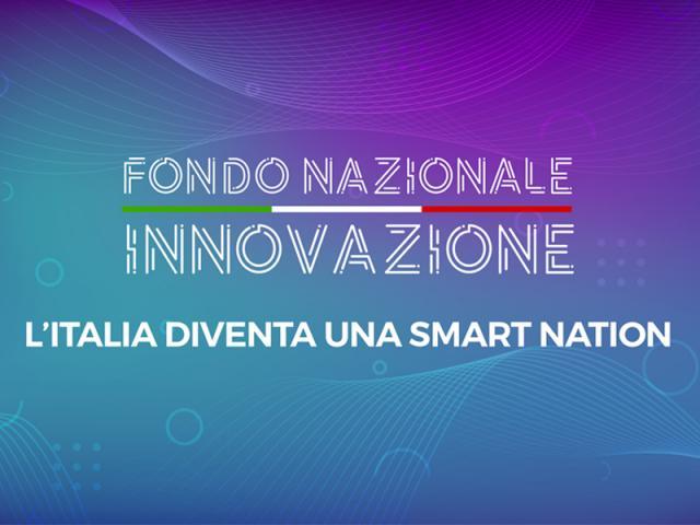 Al via il Fondo Nazionale Innovazione