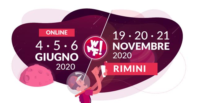 Il WMF2020 raddoppia: il più grande Festival sull'Innovazione si terrà online a Giugno e tornerà a Rimini il 19-20-21 Novembre