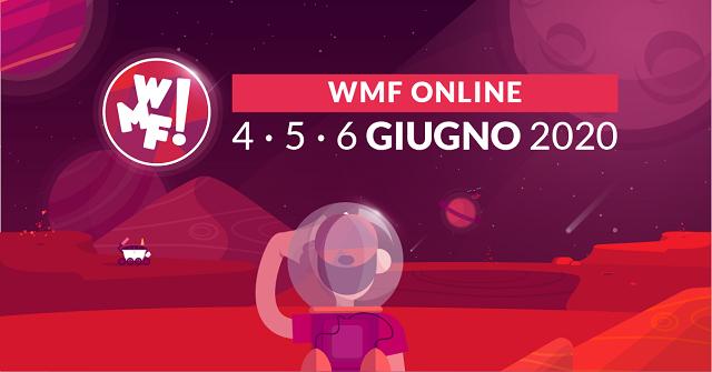 Il primo Festival sull'Innovazione ai tempi del Covid-19 è italiano: al WMF Online – Edizione Diffusa dal 4 al 6 giugno un viaggio nel futuro tra le evoluzioni tecnologiche, digitali e sociali per migliorare il pianeta